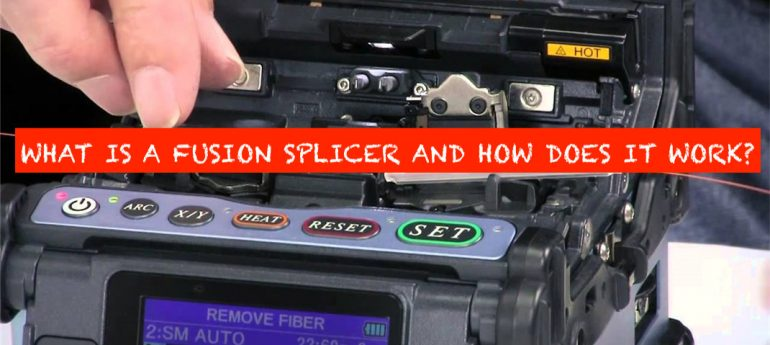 Fiber Optic Fusion Splicers and How They Work
